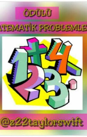 ÖDÜLLÜ MATEMATİK PROBLEMLERİ by z22taylorswift