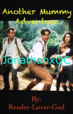 Another Mummy Adventure (JonathanxOC) by Reader-Lover-God