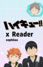 Haikyuu!! x Reader oneshots by zephiiaa