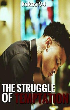 The Struggle of Temptation (Novel)  by Kekesi94