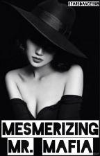 Mesmerizing Mr. Mafia by JessiHugz