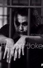 His Last Joke (Sequel to His Last Laugh) by DCfreakxox