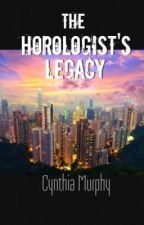 The Horologist's Legacy by CM_Murphy