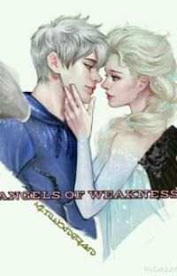 Angels of weakness (A Jelsa fanfic) cover