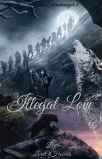 Illegal love ~ the skinchanger book 1 *under construction* by LordOfHobbits