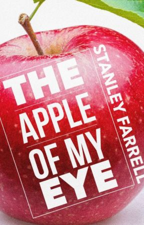 The Apple of My Eye by stanleyfarrell
