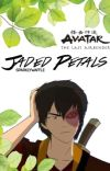 Jaded Petals ↛ Zuko x OC ✔️ cover