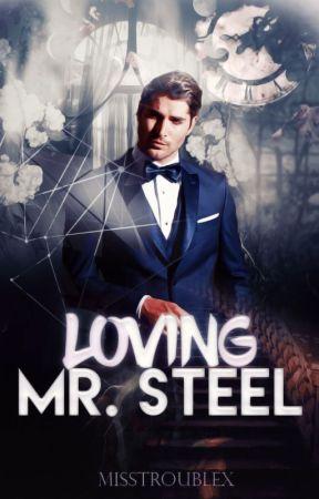 Loving Mr Steel by MissTroubleX
