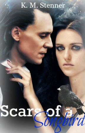 Scars of a Songbird {Loki Fanfiction} by Kt_love