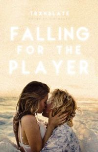 Falling For The Player ✓ cover