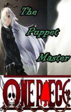 The Puppet Master [One Piece] by XxScarletMaidenxX