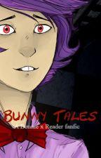 Bunny Tales (Humanoid!Male!Bonnie x Reader) by toybonniebunny