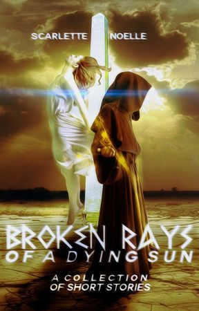 Broken Rays of a Dying Sun: A Collection of Short Stories by -1812-