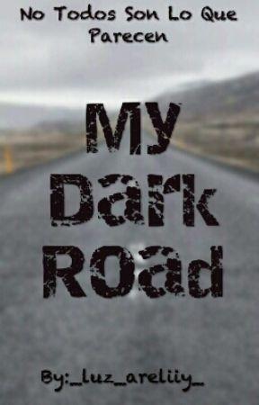 My Dark Road Z.M -Pausada- by LuzArely98