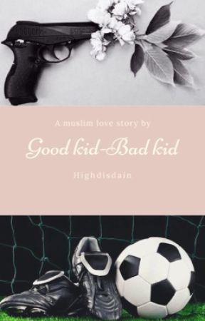 Good Kid-Bad Kid[COMPLETED] by highdisdain