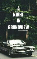 A Night In Grandview by rainstormxxo