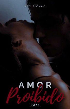 Amor Proibido - Livro 2 (COMPLETO) by BiaPSouza