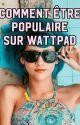 Comment être populaire sur Wattpad by Gallylauteur