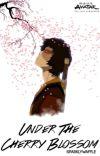 Under the Cherry Blossom ↠ Zuko x OC ✔️ cover
