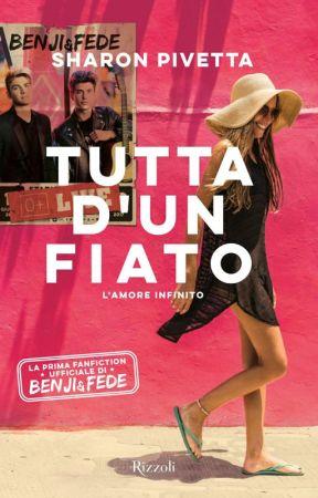 TUTTA D'UN FIATO (Benji & Fede FF) by SharonPivetta