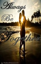 Always Be Together [Sequel to Be Mine (Niall Horan Fan-Fiction)] by NiallerzPrincess123