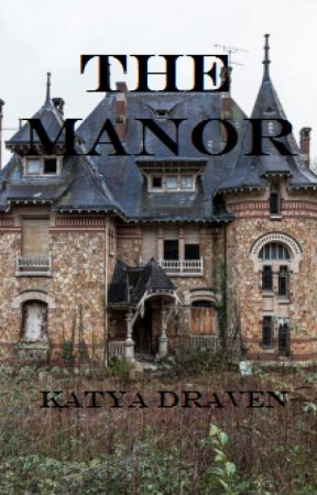 The Manor by QueenOfGoth