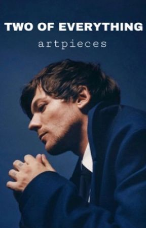 Two of Everything   louis tomlinson by artpieces