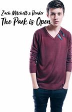 The Park Is Open (Zach Mitchell x Reader) by PlaidIsMyWeapon