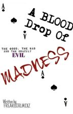 A Blood Drop Of Madness : Joker's And Harley Quinn's Daughter { COMPLETED } by FREAKGIRLMIXZ