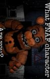 What FNAF character are you? cover