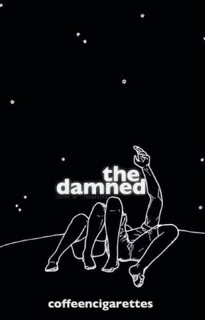 the damned by CoffeeNcigarettes