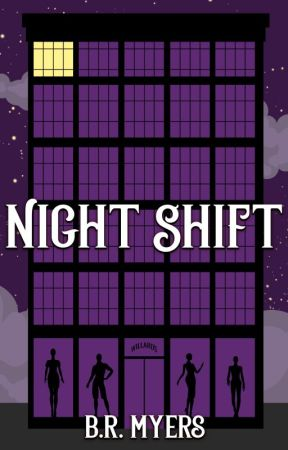 Night Shift (Book 1, the Night Shift series) by BRMyers