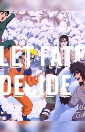 Let fate Decide (A Naruto various! x Reader-chan) by Olivernova