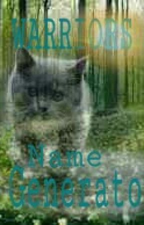 Warrior Cats: Name generator!!! by Fabulous_Failure_88_
