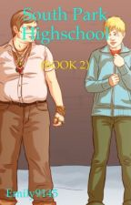 South Park Highschool (Book 2) by Emily9145