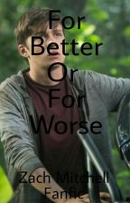 For Better Or For Worse (Jurassic World//Zach Mitchell Fanfic) by infinite_fandoms_