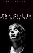 The Girl In The Dirty Shirt by billlyshears