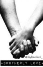 Brotherly Love || Lashton by skyleeeeeee_