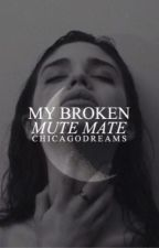 My Broken, Mute Mate (SAMPLE) (PUBLISHED!!) by ChicagoDreams