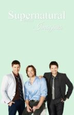 Supernatural Imagines by sydnova