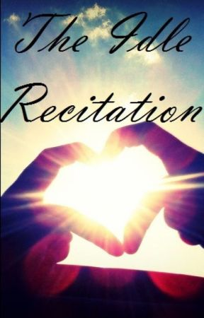 The Idle Recitation by readigenie