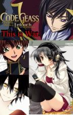 This is War ( Code Geass Fanfic ) by debojitray