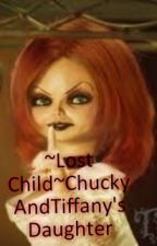 ~Lost Child~ChuckyAndTiffany's Daughter by BatQuinnIsHere