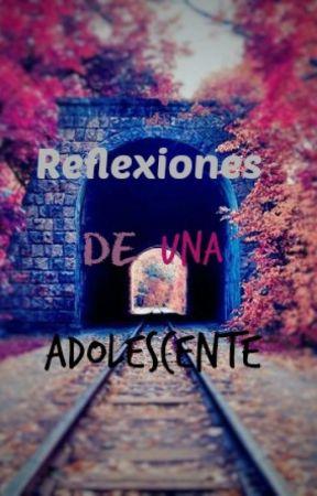 Reflexiones De Una Adolescente by M_Coleman
