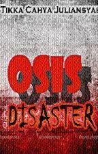 OSIS DISASTER by Tikkajl