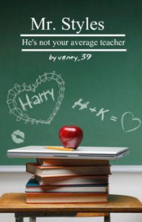 Mr. Styles ( Harry Styles fanfiction; teacher/student ) by vaney_39