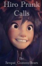 Hiro Prank Calls by Senpai_GummyBears