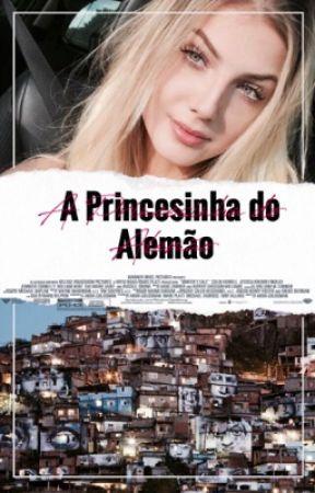 A Princesinha do Alemão • O1. by stupidnashgirl