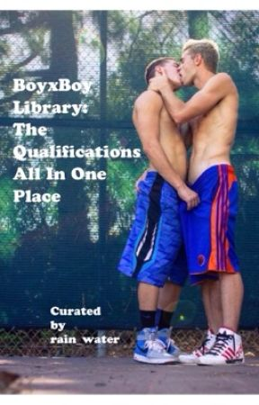BoyxBoy Library: The Qualifications All In One Place by rain_water