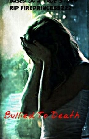 Bullied To Death by BravePrincess12